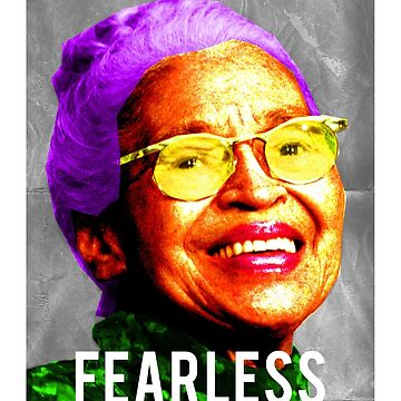 Fearless Rosa Parks by Oneryanjoseph