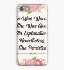 NEVER THE LESS SHE PERSISTED #RESIST iPhone Case/Skin