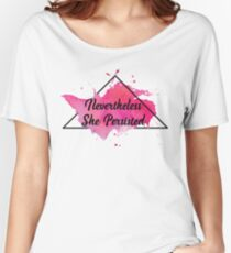 NEVER THE LESS SHE PERSISTED - water color style Women's Relaxed Fit T-Shirt