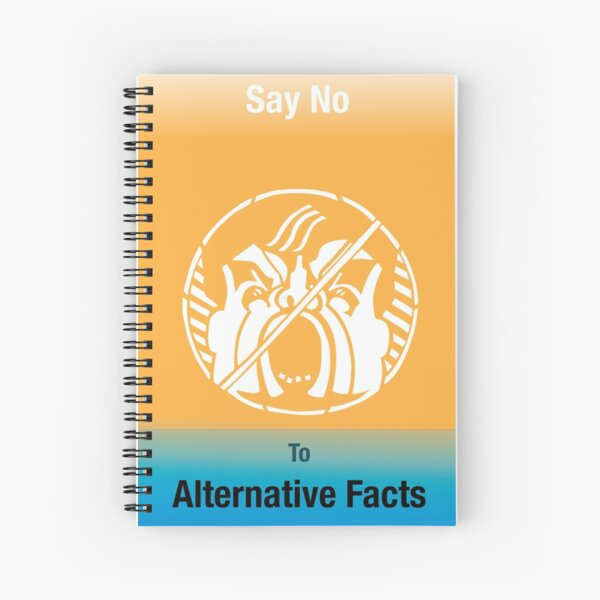 Say No to Alternative Facts Spiral Notebook