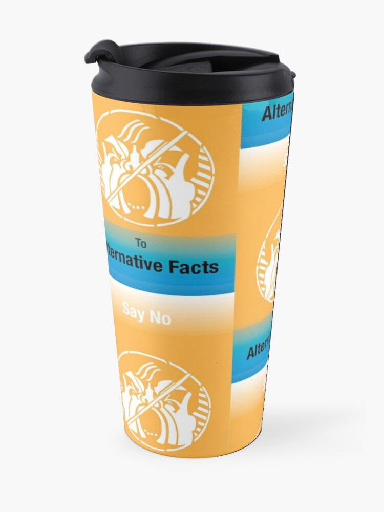 Alternate view of Say No to Alternative Facts Repeat Travel Mug