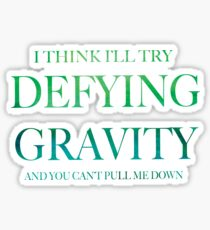 defying gravity Sticker
