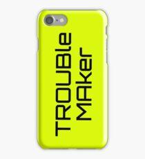 trouble maker iPhone Case/Skin