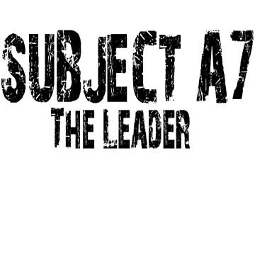 Subject A7: The Leader by WickedisGood