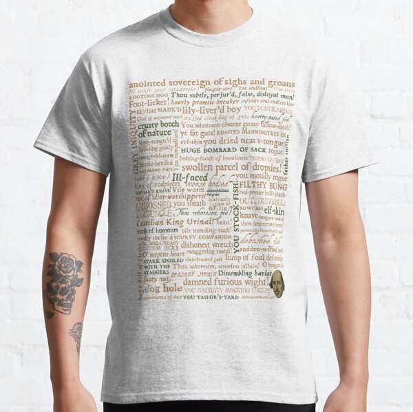 Shakespeare's Insults Collection - Revised Edition (by incognita) Classic T-Shirt