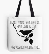 I Never Loved To Read - To Kill A Mockingbird Quote Tote Bag
