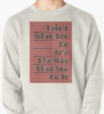 Lindy Lyrics - Tain't What You Do (It's The Way That You Do It) Pullover
