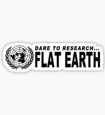 Dare to Research Flat Earth Sticker