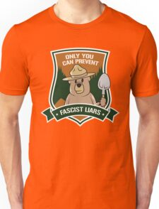Only you can prevent fascist liars Unisex T-Shirt
