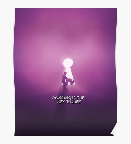 Dancing is the key to life Poster