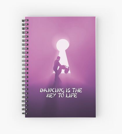 Dancing is the key to life Spiral Notebook
