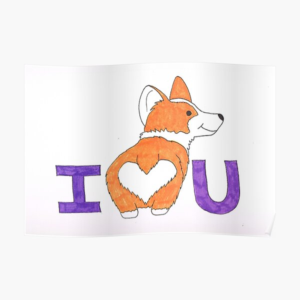 Corgi Butt Love You Poster