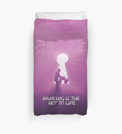 Dancing is the key to life Duvet Cover