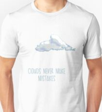Clouds never make mistakes Unisex T-Shirt