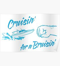 Cruisin' for a Bruisin' Poster