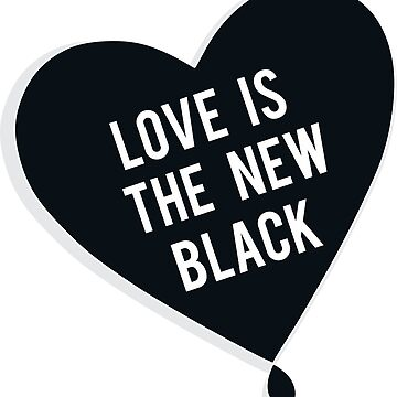 Love is the new black by Carmenmaura97