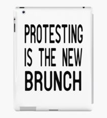 Protesting is the new Brunch T Shirt iPad Case/Skin