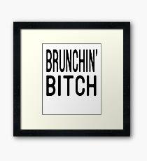Brunching Bitch T Shirt Framed Print