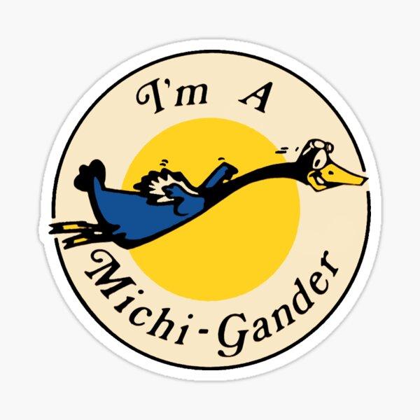 I'm a Michi-Gander Vintage Sticker