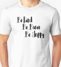 """Cute Inspirational """"Be Kind, Be Brave, Be Happy"""" T-Shirt"""