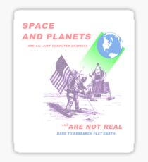 "Flat Earth Designs - ""Space"" and ""Planets"" Are Not Real Sticker"