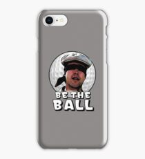 Be the Ball- caddyshack iPhone Case/Skin