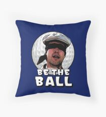 Be the Ball- caddyshack Throw Pillow