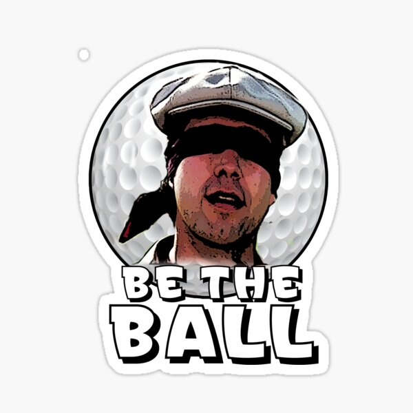 Be the Ball- caddyshack Sticker