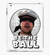 Be the Ball- caddyshack iPad Case/Skin