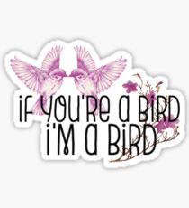 "Movie: The Notebook Quote: ""If You're A Bird, I'm A Bird"" [Sticker] Sticker"