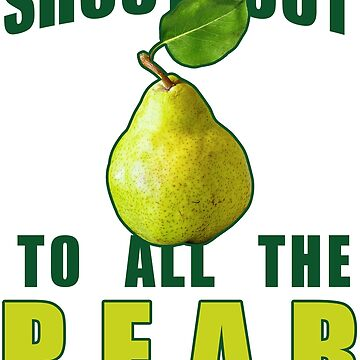 Shout Out To All The Pear by dannylovato