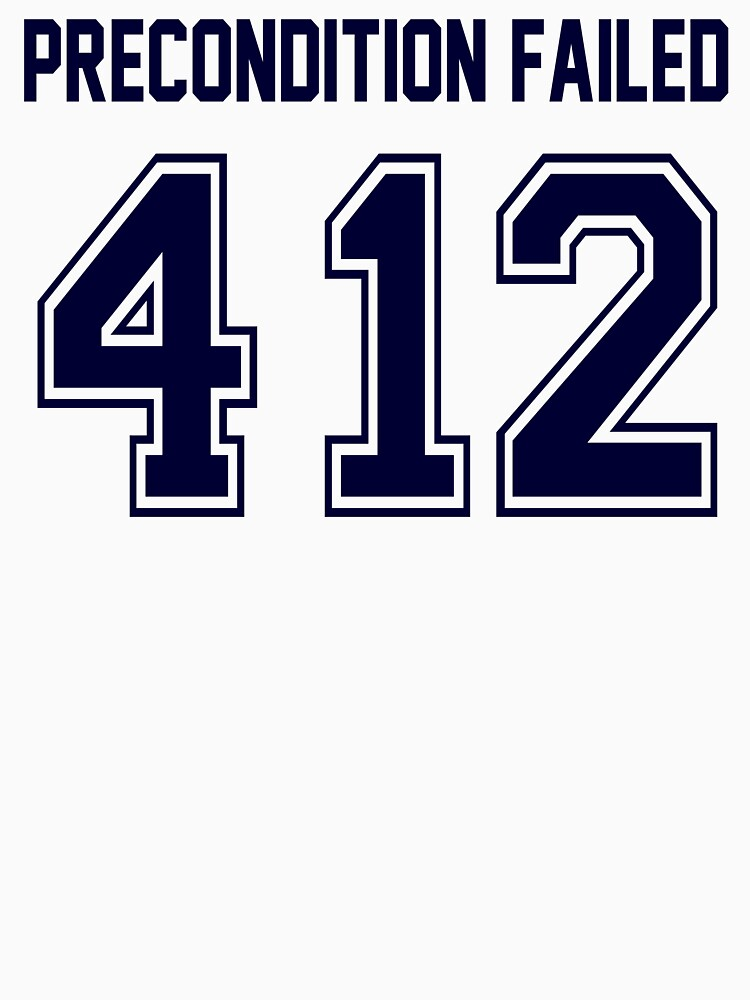 Error 412 - Precondition Failed - Navy Letters\
