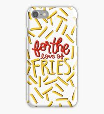 For the Love of Fries iPhone Case/Skin