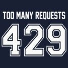 Error 429 - Too Many Requests - White Letters by JRon