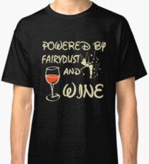 Powered by fairydust and wine T-shirt Classic T-Shirt