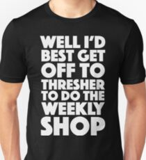 Spaced - Well I'd best get off to Thresher to do the weekly shop Unisex T-Shirt