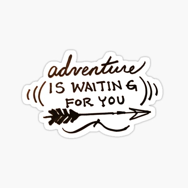 Adventure is Waiting For You Sticker