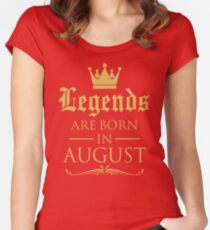 GIFT !!! LEGENDS ARE BORN IN AUGUST Women's Fitted Scoop T-Shirt