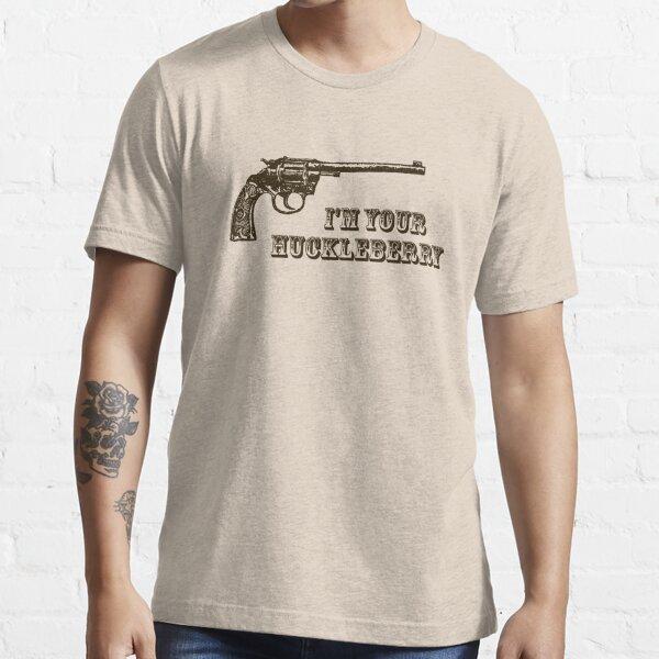 I'm Your Huckleberry Western Gun Essential T-Shirt