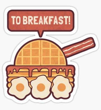 To Breakfast Sticker