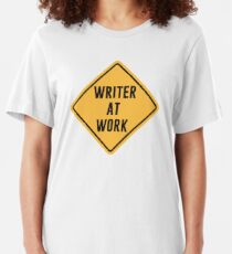 Writer at Work Working Caution Sign Slim Fit T-Shirt