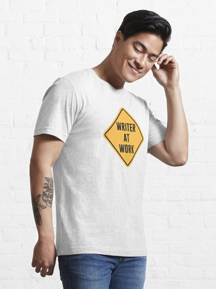 Alternate view of Writer at Work Working Caution Sign Essential T-Shirt