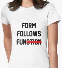 Form Follows Fun T-Shirt