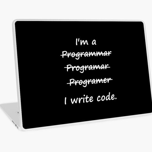 I'm a Programmer I Write Code Bad Speller Laptop Skin