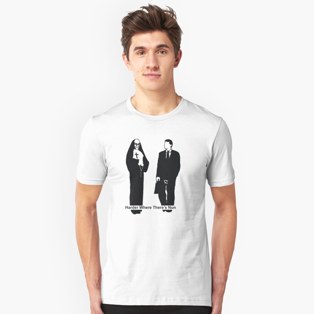Harder Where There's Nun Unisex T-Shirt Front