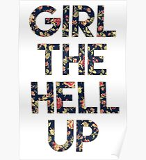 Girl The Hell Up Poster