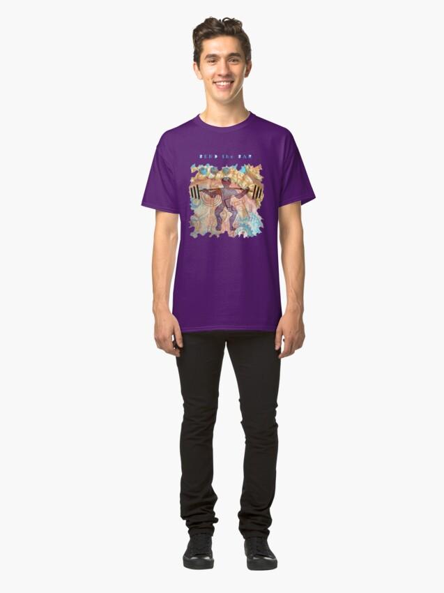 Alternate view of WEIGHT LIFTER WORKOUT - BEND THE BAR Classic T-Shirt