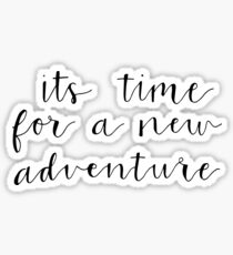 its time for a new adventure Sticker
