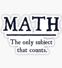 Math The Only Subject That Counts Sticker