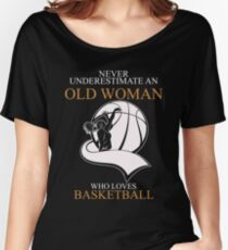 Never Underestimate Old Woman Basketball T-shirts Women's Relaxed Fit T-Shirt